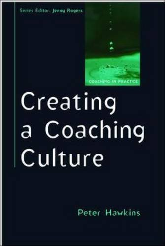 9780335238972: Creating a Coaching Culture (Coaching in Practice)