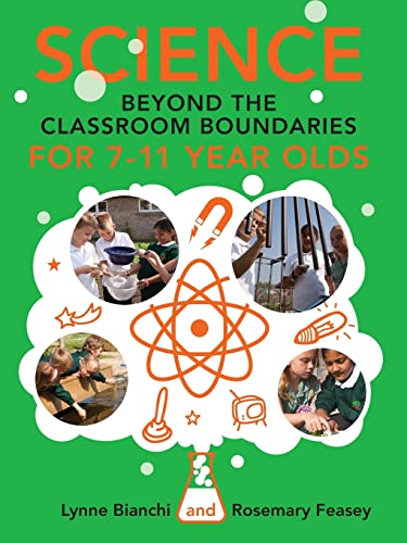 Science and Technology beyond the Classroom Boundaries for 7-11 year olds: Rosemary Feasey