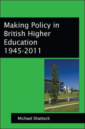 9780335241866: Making Policy In British Higher Education 1945-2011