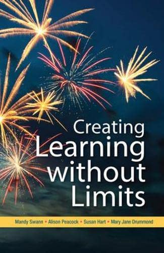 Creating Learning without Limits: Swann, Mandy; Peacock,