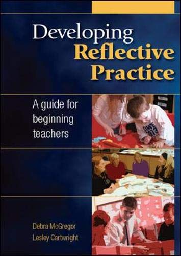 9780335242573: Developing reflective practice: a guide for beginning teachers: A Guide for Beginning Teachers