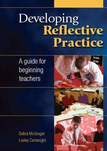 9780335242573: Developing Reflective Practice: A Guide for Beginning Teachers