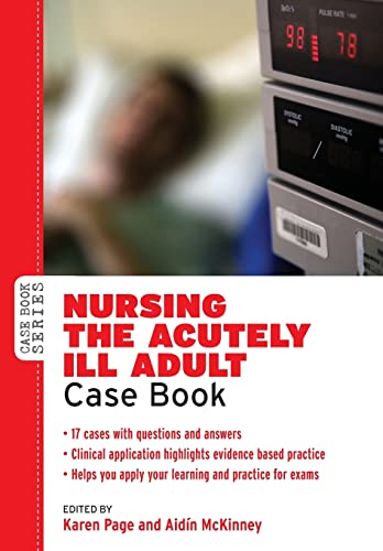 9780335243099: Nursing The Acutely Ill Adult: Case Book (Case Books)