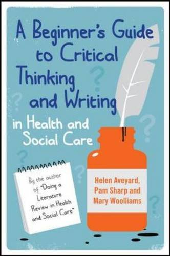 9780335243679: A Beginner's Guide to Critical Thinking and Writing in Health and Social Care