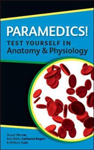 Paramedics! Test yourself in Anatomy and Physiology (Paperback) de ...