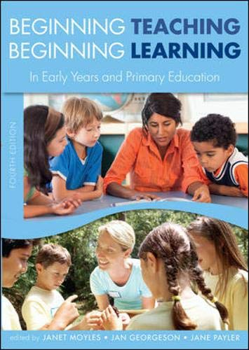 9780335244126: Beginning Teaching, Beginning Learning: In Early Years And Primary Education