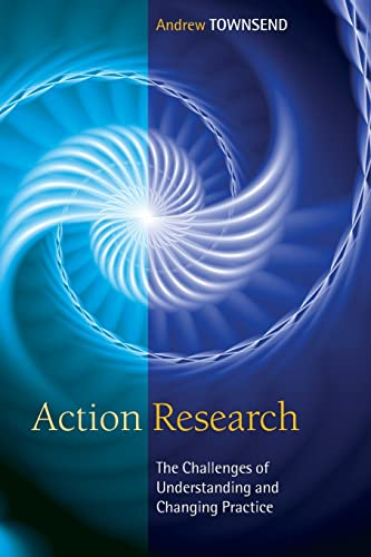 9780335244430: Action Research: The Challenges Of Understanding And Researching Practice (UK Higher Education OUP Humanities & Social Sciences Education OUP)