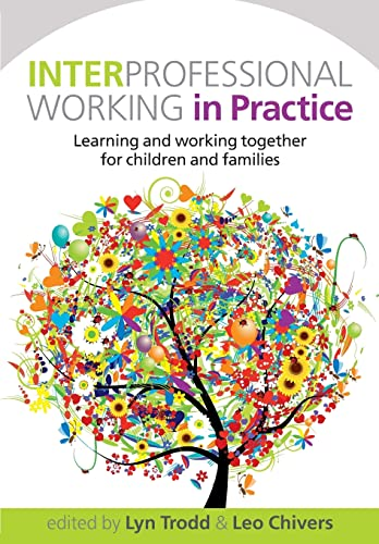 Interprofessional Working in Practice: Learning and Working: Lyn Trodd, Leo