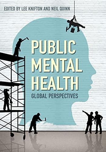 Public Mental Health: Global Perspectives (Paperback): Lee Knifton, Neil