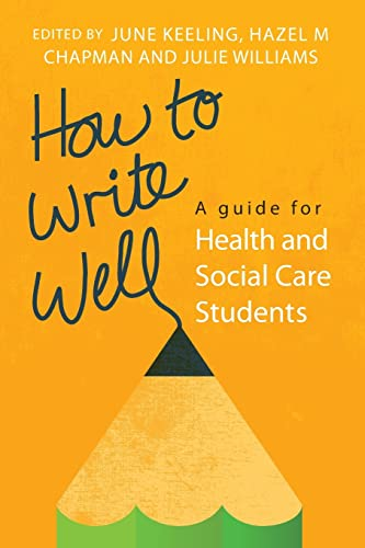 How to Write Well: A Guide For: Open University Press