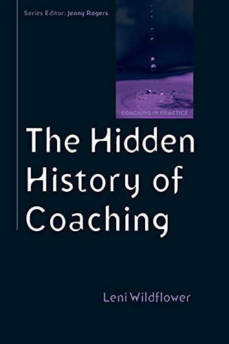 9780335245406: The Hidden History Of Coaching (Coaching in Practice (Paperback))