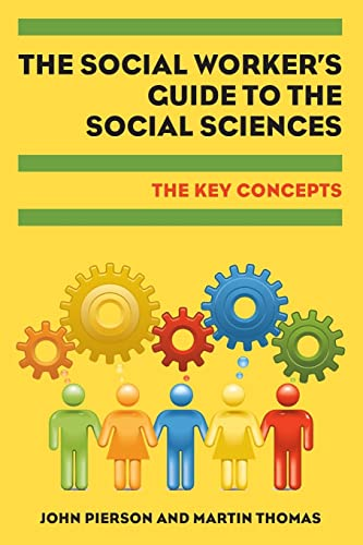 The Social Worker's Guide to the Social Sciences: The Key Concepts (0335245714) by Pierson, John; Thomas, Martin