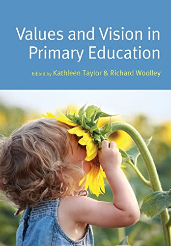 Values And Vision In Primary Education (9780335246663) by Kathleen Taylor