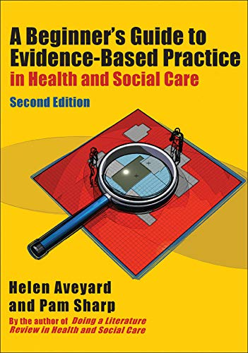 Beginner's Guide to Evidence-Based Practice in Health: Aveyard, Helen