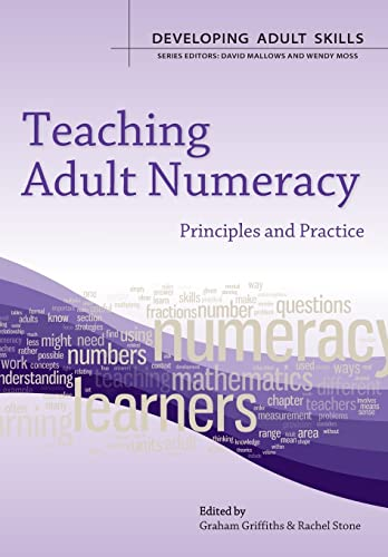 Teaching Adult Numeracy:: Principles & Practice (Developing: Open University Press