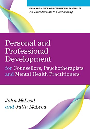 9780335247332: Personal And Professional Development For Counsellors, Psychotherapists And Mental Health Practitioners (University of Abertay Dundee)