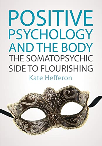 9780335247714: Positive Psychology and the Body: The somatopsychic side to flourishing