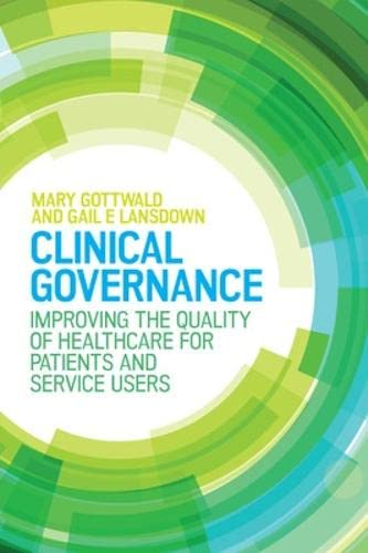 Clinical Governance: Improving The Quality Of Healthcare: Gottwald, Mary
