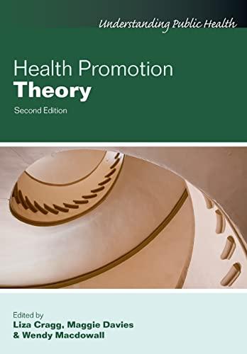 Health Promotion Theory (Understanding Public Health): Open University Press