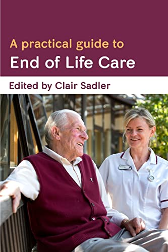 A Practical Guide To End Of Life: Open University Press
