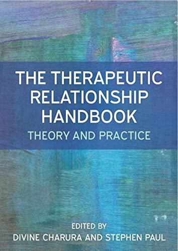 9780335264827: The Therapeutic Relationship Handbook: Theory & Practice (UK Higher Education OUP Humanities & Social Sciences Counsel)