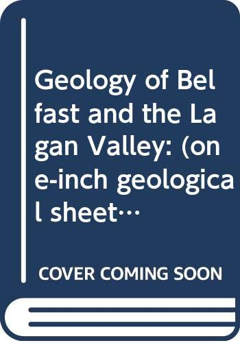 9780337060090: GEOLOGY OF BELFAST AND THE LAGAN VALLEY.