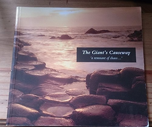 The Giant's Causeway: A Remnant of Chaos (0337083002) by Watson, Philip S.