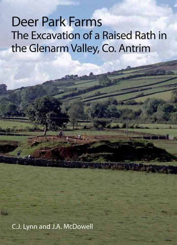 9780337091902: Deer Park Farms: The Excavation of a Raised Rath in the Glenarm Valley, County Antrim (Northern Ireland) (Northern Ireland Archaeological Monographs)