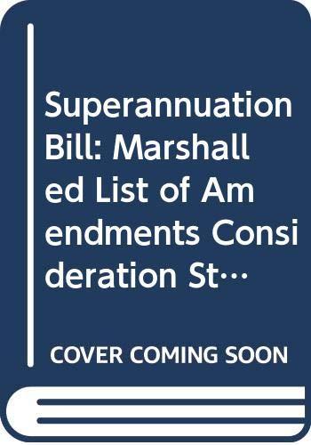 Superannuation Bill: Marshalled List of Amendments Consideration: Northern Ireland: Northern