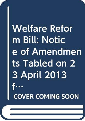 Welfare Reform Bill: Notice of Amendments Tabled: Northern Ireland: Northern