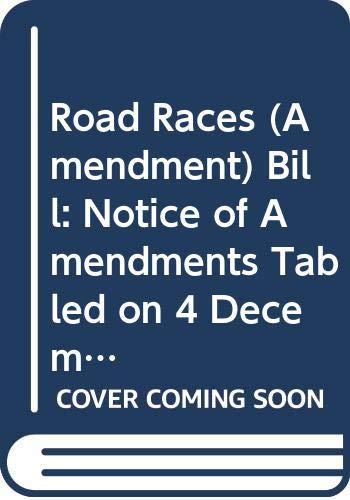 Road Races (Amendment) Bill: Notice of Amendments: Northern Ireland: Northern