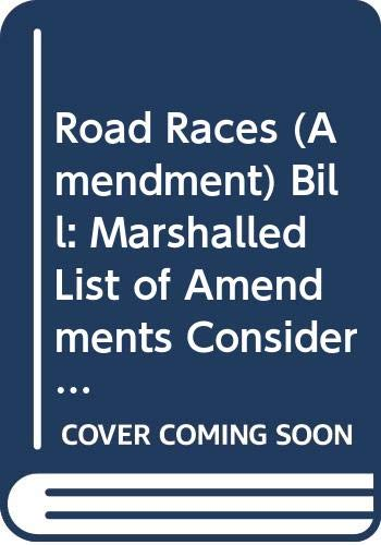 Road Races (Amendment) Bill: Marshalled List of: Northern Ireland: Northern