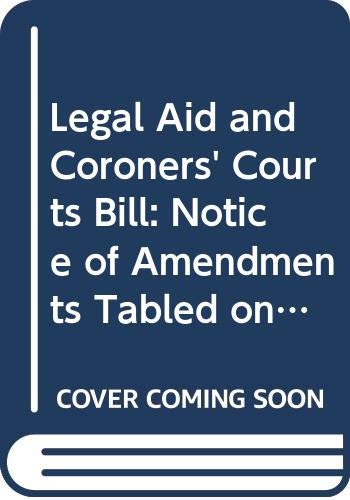 Legal Aid and Coroners Courts Bill: Notice: Northern Ireland: Northern