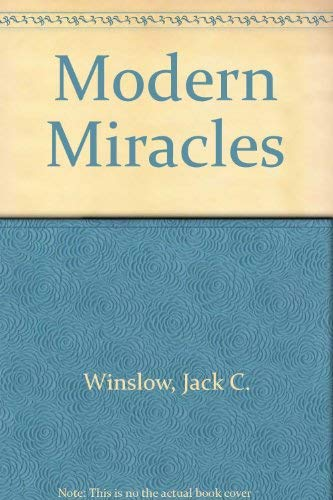 Modern miracles,: Winslow, Jack Copley.