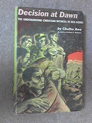 9780340005866: Decision At Dawn : The Underground Christian Witness in Red Korea