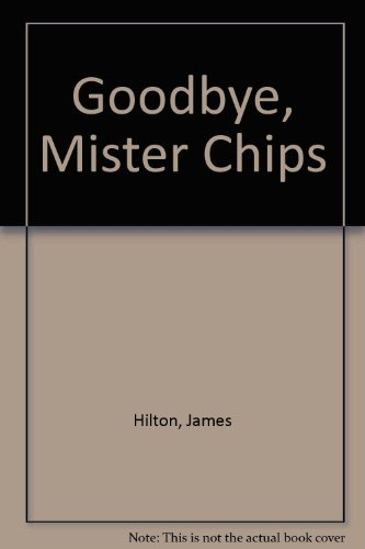 Goodbye, Mister Chips (0340009306) by James Hilton