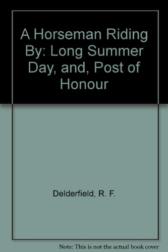 9780340010327: A Horseman Riding By: Long Summer Day, and, Post of Honour