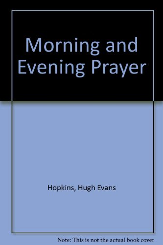 9780340013694: MORNING AND EVENING PRAYER: AN EXPOSITION OF THE DAILY OFFICES (THE PRAYER BOOK COMMENTARIES)
