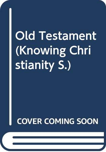 Old Testament (Knowing Christianity): Davidson, Robert