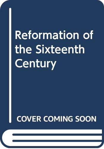 9780340016497: The Reformation of The Sixteenth Century