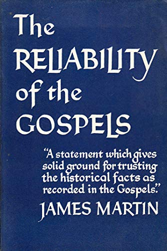 Reliability of the Gospels (9780340016527) by JAMES D. MARTIN