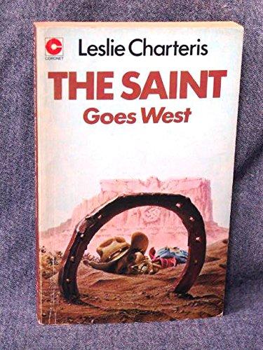The Saint Goes West: Leslie. Charteris
