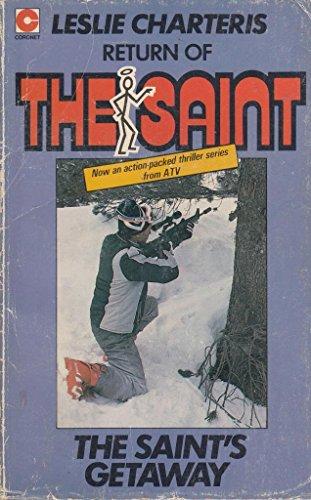 The Saint's getaway: CHARTERIS, Leslie