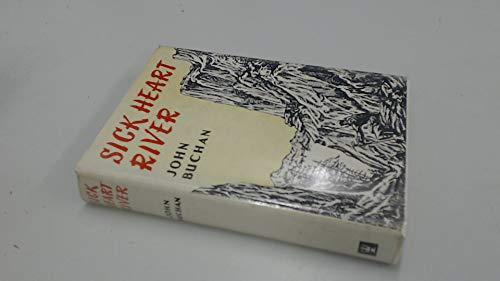 Sick Heart River: Buchan, John