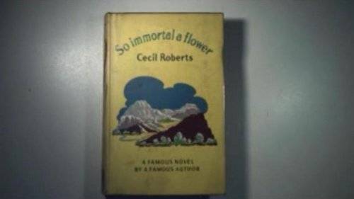 9780340020425: SO IMMORTAL A FLOWER