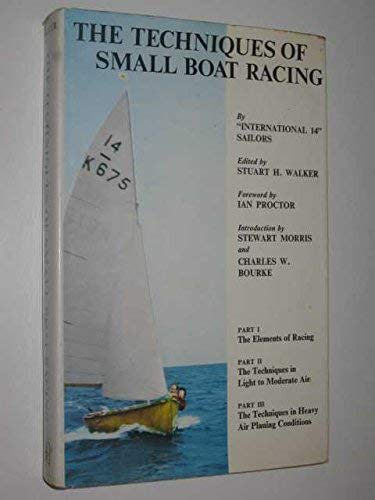 9780340021644: The Techniques of Small Boat Racing