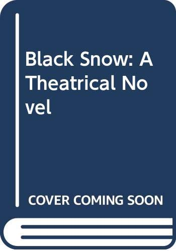 9780340023624: Black Snow: A Theatrical Novel