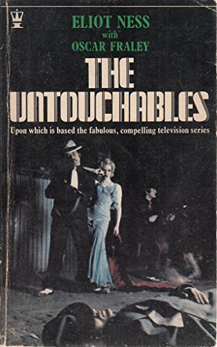 The Untouchables: ELIOT NESS WITH