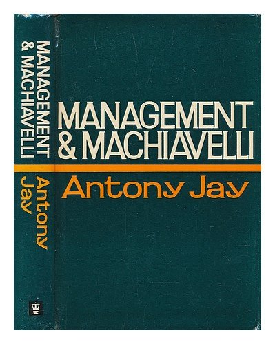 9780340026007: Management and Machiavelli: An Inquiry Into the Politics of Corporate Life