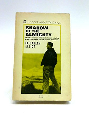 Shadow of the Almighty (034002643X) by Elisabeth Elliot